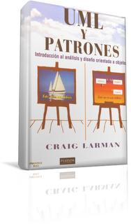 UML y Patrones Introducción al Análisis y Diseño Orientado a Objetos por Craig Larman